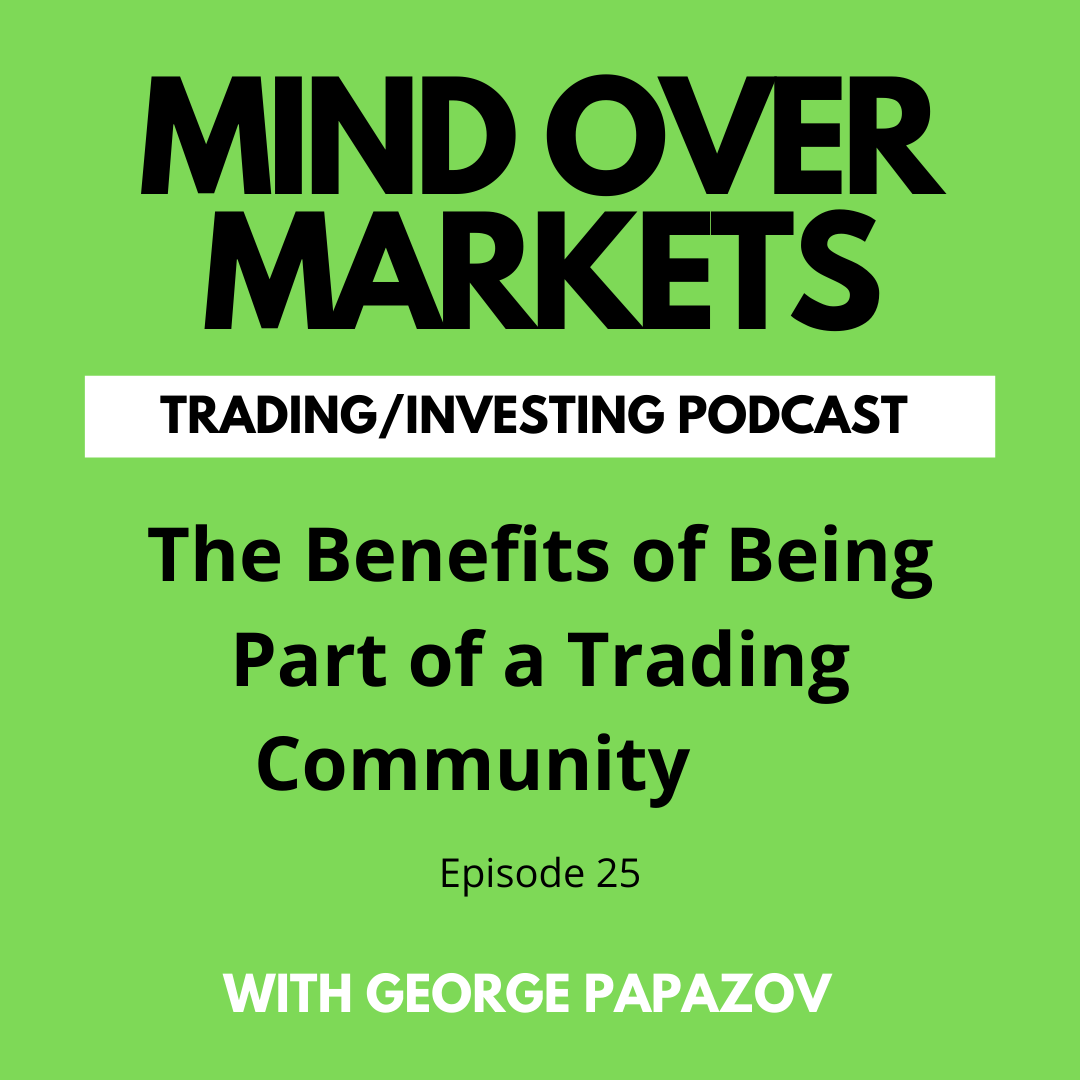 25. The Benefits of Being Part of a Trading Community